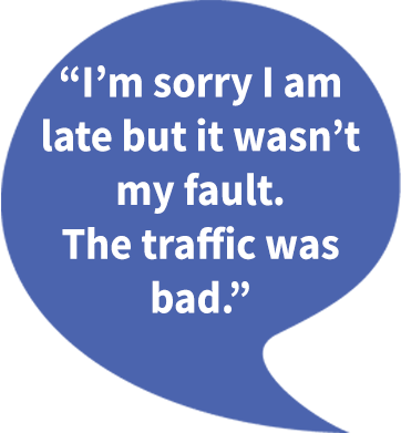poor example of sincere apology: I'm sorry I am late but it wasn't my fault. The traffice was bad.